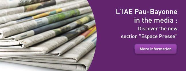 "IAE Pau-Bayonne in the media : Discover the new section ""Espace Presse"""