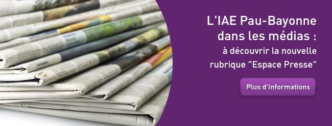 L'IAE Pau-Bayonne dans les médias : à découvrir la nouvelle rubrique Espace Presse
